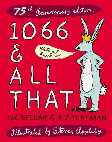 1066 And All That: The History Book to End All History Books (Methuen Humour)