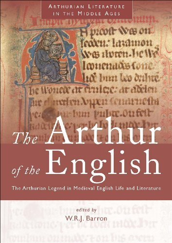 The Arthur of the English: The Arthurian Legend in Medieval English Life and Literature (Arthurian Literature in the Middle Ages) by W.R.J. Barron (2011-07-05)