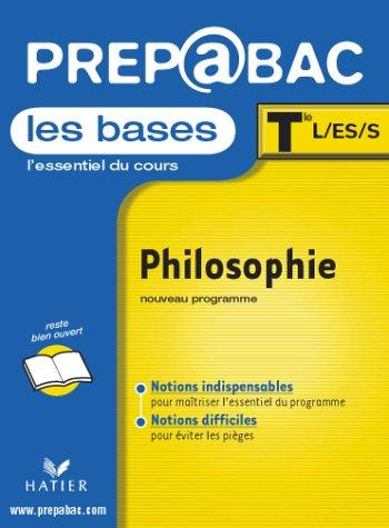 Prépabac, les bases : Philosophie, terminale L, ES, S