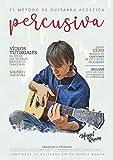 El Método de Guitarra Acústica Percusiva: Volumen I