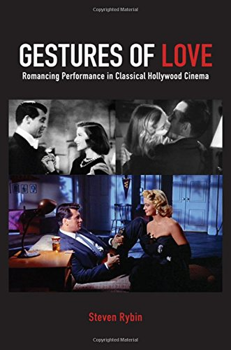 Gestures of Love: Romancing Performance in Classical Hollywood Cinema (SUNY series, Horizons of Cinema)