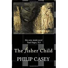 The Fisher Child by Philip Casey (11-Jan-2015) Paperback