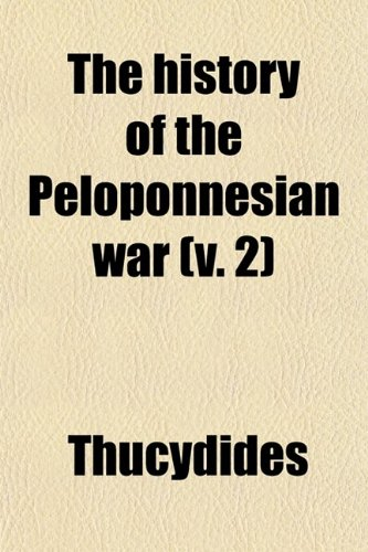 The History of the Peloponnesian War (Volume 2); A New and Literal Version, From the Text of Arnold
