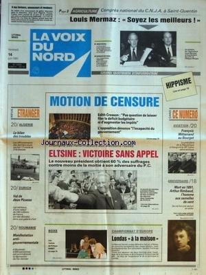 VOIX DU NORD (LA) [No 14606] du 14/06/1991 - MOTION DE CENSURE DE CRESSON - ELTSINE - VICTOIRE SANS APPEL - ALGERIE - LE BILAN DES TROUBLES - VOL DE DEUX PICASSO A ZURICH - ROUMANIE - MANIFESTATION ANTI-GOUVERNEMENTALE - LES SPORTS - BOXE - MITTERRAND AU BOURGET - LA MORT EN 1891 DE ARTHUR RIMBAUD - AGRICULTURE ET LOUIS MERMAZ par Collectif