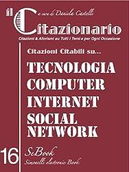 il CITAZIONARIO n. 16: Citazioni & Aforismi su Tutti i Temi e per Ogni Occasione (Italian Edition)