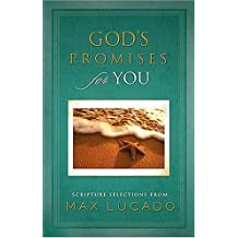 God's Promises for You: Scripture Selections from Max Lucado by Max Lucado (2006-05-28)