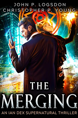 The Merging: An Ian Dex Supernatural Novel, #1 (Las Vegas Paranormal Police Department)