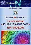 Telecharger Livres Trading Bourse Forex la strategie Dual Rainbow en VIDEOS Clubforex1 t 18 (PDF,EPUB,MOBI) gratuits en Francaise