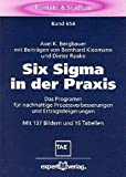 Six Sigma in der Praxis: Das Programm für nachhaltige Prozessverbesserungen und Ertragssteigerungen (Kontakt & Studium)