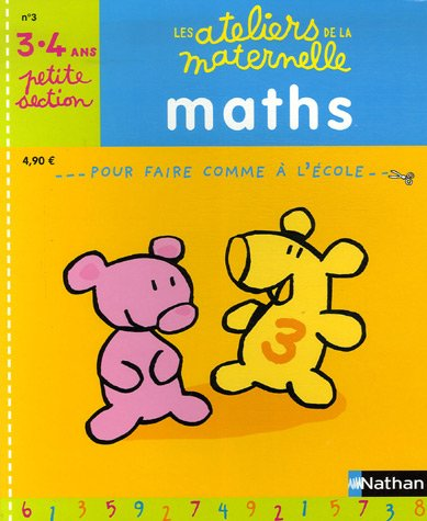 Maths Petite Section maternelle : 3-4 Ans
