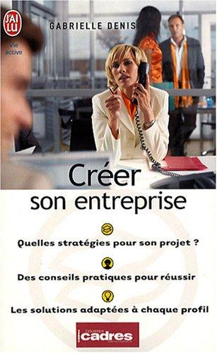 Créer son entreprise : Quelle stratégie pour votre projet ?
