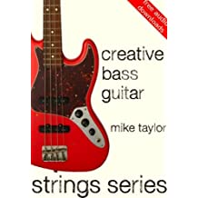 Creative Bass Guitar (Strings Series Bass Guitar) (English Edition)
