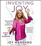 Inventing Joy: Dare to Build a Brave & Creative...