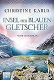 Insel der blauen Gletscher: Norwegenroman von Christine Kabus