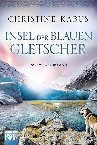 Buchseite und Rezensionen zu 'Insel der blauen Gletscher: Norwegenroman' von Christine Kabus