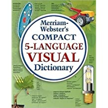 Merriam-Webster's Compact 5-Language Visual Dictionary by Jean-Claude Corbeil (2010-03-31)