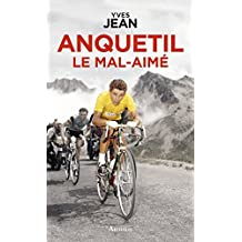 Anquetil le mal-aimé (LA TRAVERSEE DE)
