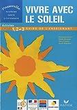Vivre avec le soleil : Activités cycles 1, 2 et 3 - Guide de l'enseignant