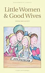 Little Women & Good Wives (Wordsworth Classics)