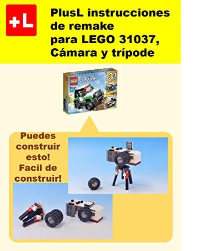 PlusL instrucciones de remake para LEGO 31037,Cámara y trípode: Usted puede construir Cámara y trípode de sus propios ladrillos! (Spanish Edition)