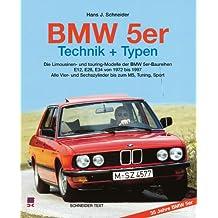 BMW 5er / Technik + Typen: Die Limousinen- und Touring-Modelle der BMW 5er-Baureihen