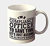 Muggies Magic Best design for I m A Compliance Officer To Save Time Let s Just 11 Oz Ceramic Mug