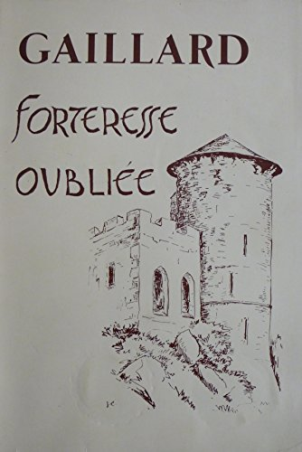 gaillard-forteresse-oubliee