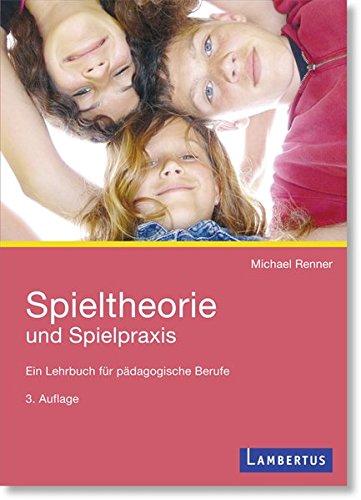 spieltheorie-und-spielpraxis-ein-lehrbuch-fur-padagogische-berufe