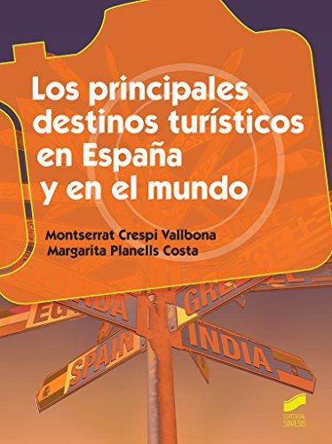 Los principales destinos turísticos en España y en el mundo (Hostelería y Turismo nº 49) por Montserrat/Planells, Margarita Crespi