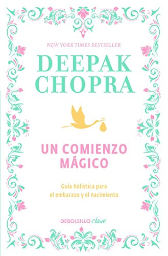 Un Comienzo Mágico / Magical Beginnings, Enchanted Lives por Deepak Chopra