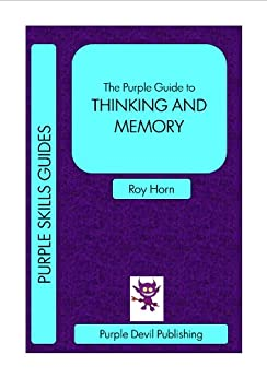The Purple Guide to THINKING AND MEMORY (Purple Skills Guides Book 6) (English Edition) par [Horn, Roy]