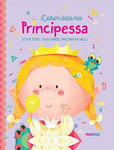 L'album della mia principessa. Ediz. a colori. Con Contenuto digitale per download