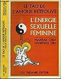 le tao de l amour retrouve l energie sexuelle feminine