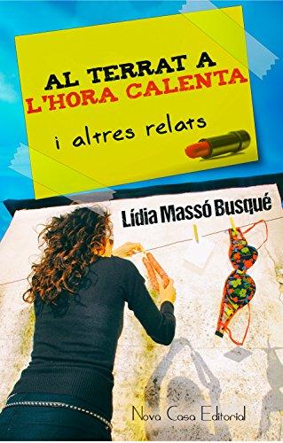 Al terrat a l'hora calenta i altres relats (Catalan Edition)