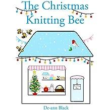 THE CHRISTMAS KNITTING BEE (Sewing, Knitting & Baking series Book 3)