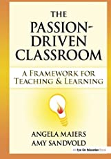 Passion-Driven Classroom, The: A Framework for Teaching and Learning