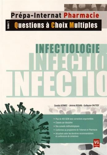 Infectiologie : Tome 1, Questions à choix multiples - Plus de 400 QCM corrigés par Quentin Vermee, Jérémie Rosain, Guillaume Gautier
