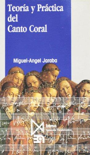 Teoría y Práctica del Canto Coral (Fundamentos) por Miguel Ángel Jaraba