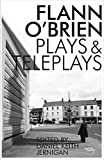 Collected Plays and Teleplays (Irish Literature) by Flann O`brien (6-Sep-2013) Paperback