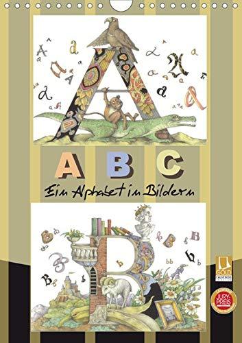 ABC. Ein Alphabet in Bildern. (Wandkalender 2020 DIN A4 hoch): 26 Buchstaben des Alphabets werden auf Kalenderseiten in farbigen Bildern dargestellt ... 14 Seiten ) (CALVENDO Wissen)