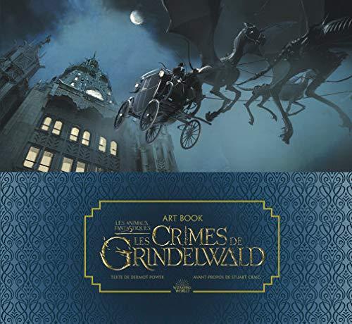 Art Book. Les animaux fantastiques: Les crimes de Grindelwald par Dermot Power
