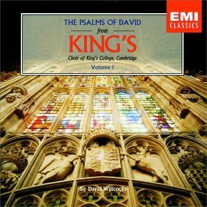 The Psalms of David from Kings Choir of Kings College, Cambridge, Vol. 1 (2004-11-18)
