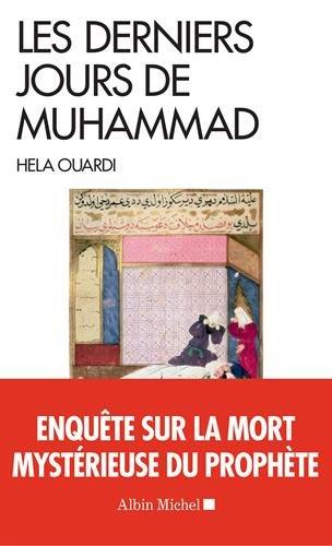 Les Derniers Jours de Muhammad par Hela Ouardi