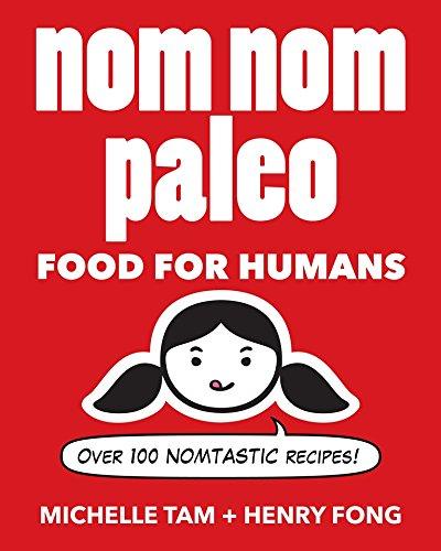 Nom Nom Paleo: Food for Humans por Michelle Tam