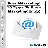 E-Mail-Marketing: 10 Tipps für Ihren Marketing-Erfolg