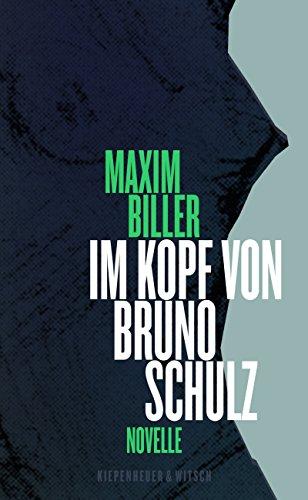 Im Kopf von Bruno Schulz: Eine Erzählung