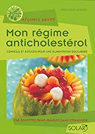 Mon régime anti cholestérol par Véronique Liégeois