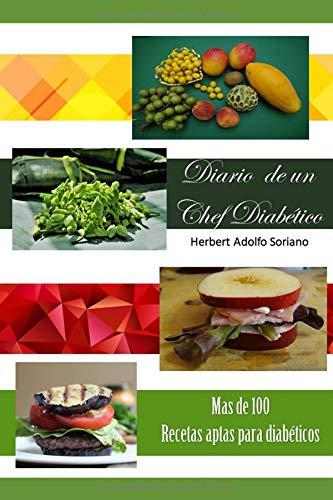 Diario de un chef diabético: Día a día de la comida de un diabético