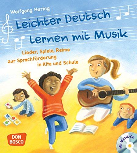 Leichter Deutsch lernen mit Musik, m. Audio-CD und Bildkarten: Lieder, Spiele, Reime zur Sprachförderung in Kita und Schule