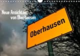 Neue Ansichten von Oberhausen (Wandkalender 2014 DIN A4 quer): Der Pott von oben (Monatskalender, 14 Seiten)